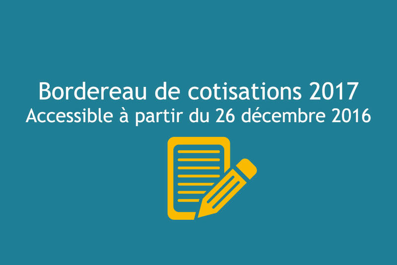 Bordereau de cotisations 2017 accessible à partir du 26 décembre 2016