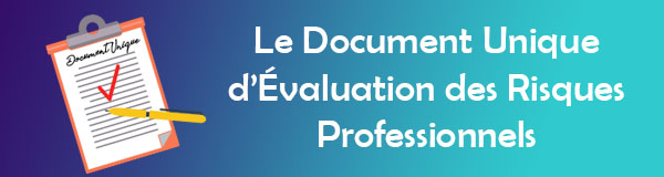 Webinaire le Document Unique d'Evaluation des Risques Professionnels